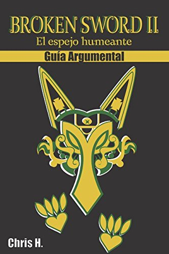 Broken Sword II - Guía Argumental por Chris Herraiz