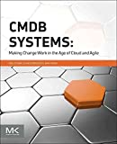 [(CMDB Systems : Making Change Work in the Age of Cloud and Agile)] [By (author) Rick A. Sturm ] published on (May, 2015)
