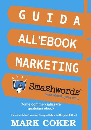Guida all'Ebook Marketing Smashwords (Smashwords Guides)