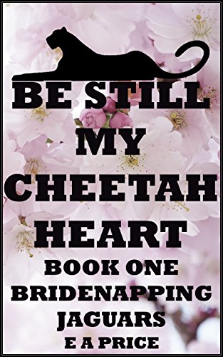 be-still-my-cheetah-heart-bridenapping-jaguars-book-1