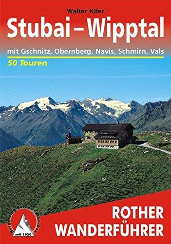 Stubai-Wipptal: mit Gschnitz, Obernberg, Navis, Schmirn, Vals. 50 Touren. (Rother Wanderführer)