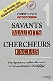 Savants maudits, Chercheurs exclus - Tome 1, Un réquisitoire implacable contre la nomenclatura scientifique