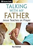 #2: Talking with My Father: Jesus Teaches on Prayer (Discovery Series Book 54)