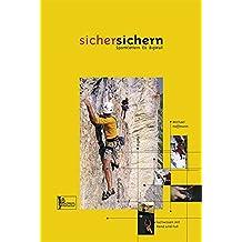 """Lehrbuch """"Sicher Sichern"""": Sportklettern Eis Bigwall - Fachwissen mit Hand und Fuß"""