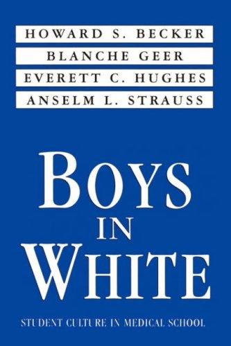 Boys in White by Howard S. Becker (1976-01-30)