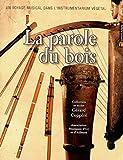 La parole du bois : un voyage dans l'instrumentarium végétal | Coppere, Gérard. Auteur