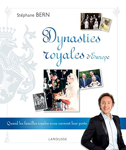 Dynasties Royales d'Europe par Stéphane Bern
