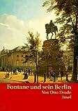 Fontane und sein Berlin: Personen, Häuser, Straßen