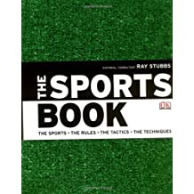 The Sports Book: The Sports. The Rules. The Tactics. The Techniques