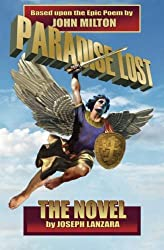 Paradise Lost: The Novel: Based Upon The Epic Poem By John Milton by Joseph Lanzara (2008-10-18)