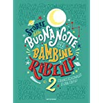 Francesca Cavallo (Autore), Elena Favilli (Autore), L. Baldinucci (Traduttore), S. Brogli (Traduttore) (28)Acquista:  EUR 19,00  EUR 16,15 24 nuovo e usato da EUR 16,00