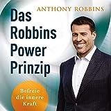 Das Robbins Power Prinzip: Befreie die innere Kraft - Anthony Robbins