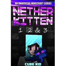 Nether Kitten: Books 1 2 & 3: (An unofficial Minecraft book) (English Edition)