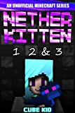 Nether Kitten: Books 1 2 & 3: (An unofficial Minecraft book)