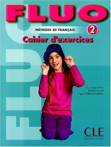 Fluo 2, méthode de français : Cahier d'exercices par Meyer-Dreux/Durand
