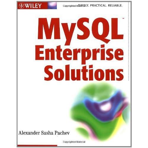 MySQL Enterprise Solutions by Alexander (Sasha) Pachev (2003-02-04)