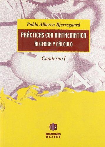 Prácticas con Mathematica: Álgebra lineal y cálculo. Cuaderno 1