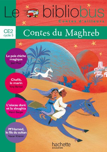 Le Bibliobus Nº 30 CE2 - Contes du Maghreb - Livre de l'élève - Ed.2010 par Collectif