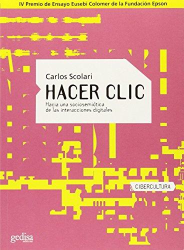 Hacer clic (Cibercultura) por Carlos Scolari