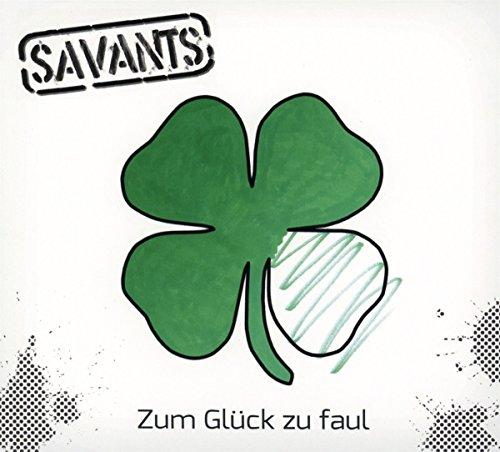 the Savants: Zum Glück zu Faul (Audio CD)