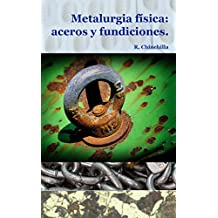 Metalurgia física: Aceros y Fundiciones. (Spanish Edition)