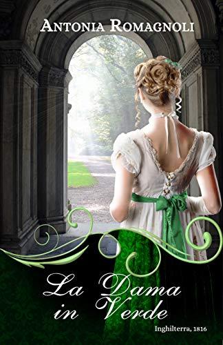 La Dama in Verde (Ghost Ladies Vol. 3) di [Romagnoli, Antonia]