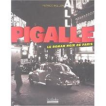 Pigalle, le roman noir de Paris.