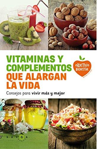 Vitaminas y complementos que alargan la vida: Consejos para vivir más y mejor de [