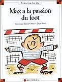 Max et Lili. 021, Max a la passion du foot / Serge Bloch   Bloch, Serge. Illustrateur