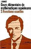 Cours élémentaires de Mathématiques supérieures, 2 : Fonctions usuelles
