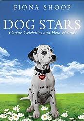 Dog Stars: Canine Celebrities and Hero Hounds