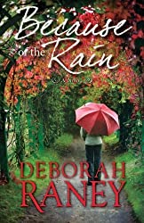 Because of the Rain by Deborah Raney (2016-01-13)