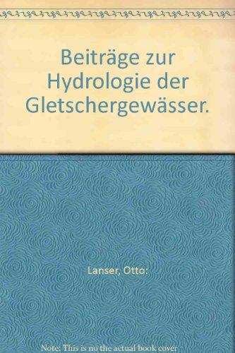 Beiträge zur Hydrologie der Gletschergewässer.