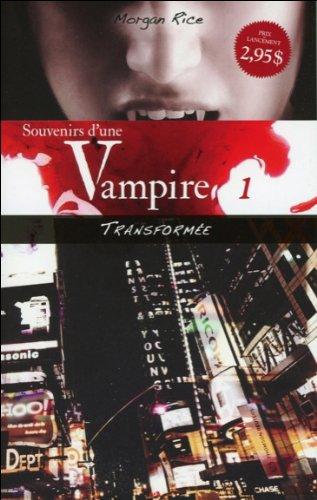 Souvenirs d'une Vampire - T1 : Transformée par Morgan Rice