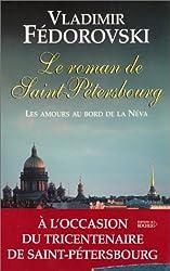 Le Roman de Saint-Pétersbourg : Les amours au bord de la Néva