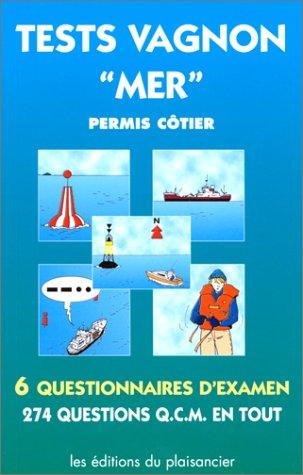 Tests Vagnon mer : permis côtier. 6 questionnaires d'examen, 274 questions QCM en tout