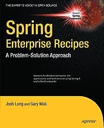 Spring Enterprise Recipes: A Problem-Solution Approach by Gary Mak (2009-11-30)