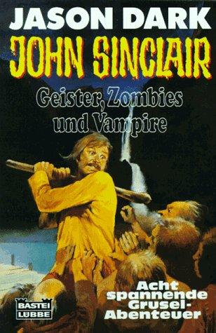 John Sinclair - Geister Zombies und Vampire