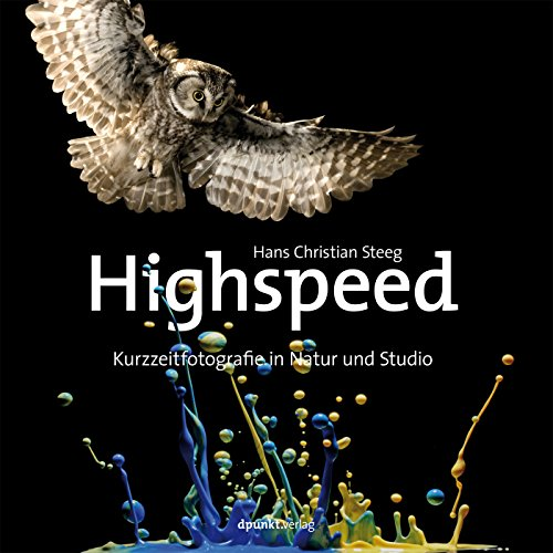 Highspeed: Kurzzeitfotografie in Natur und Studio
