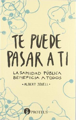 Te puede pasar a ti: La sanidad pública beneficia a todos (Repensar) por Albert Jovell