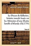 Le Doyen de Killerine, histoire morale composée sur les Mémoires d'une illustre famille d'Irlande - Tome III. S. l., 1739