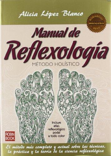 Descargar Libro Manual De Reflexologia (2ª Ed.) (Masters Salud (robin Book)) de Alicia Lopez Blanco