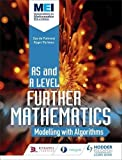 MEI Further Maths: Modelling with Algorithms (Mei As/a Level Further Maths)