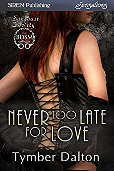 Never Too Late for Love [Suncoast Society] (Siren Publishing Sensations) di [Dalton, Tymber]