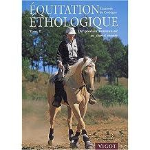 Equitation éthologique : Tome 2, Du poulain nouveau-né au cheval monté