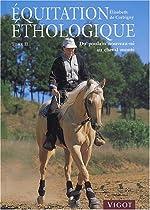 Equitation éthologique - Tome 2, Du poulain nouveau-né au cheval monté de Elisabeth de Corbigny