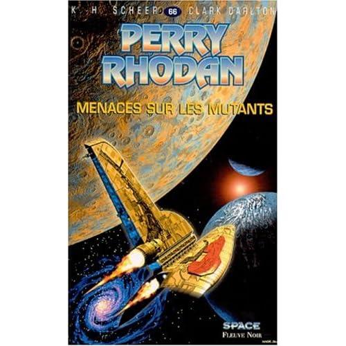 Perry Rhodan, tome 66 : Menace sur les mutants