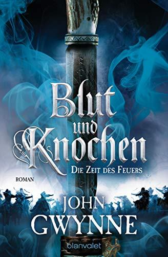 Die Zeit des Feuers - Blut und Knochen 2: Roman (Blut-lied Das)