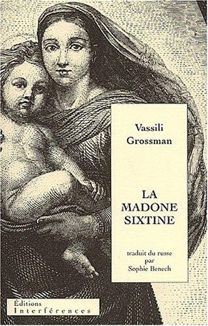 La Madone Sixtine suivie de Repos éternel par Vassili Grossman