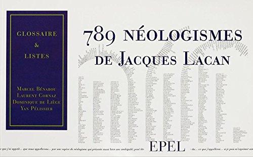 789 néologismes de Jacques Lacan: Glossaire et listes